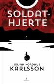 """""""Soldathjerte - roman"""" av Ørjan N. Karlsson"""