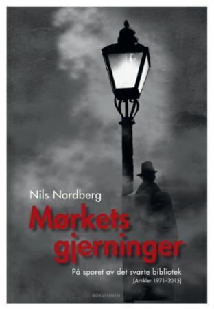 """""""Mørkets gjerninger - på sporet av det svarte bibliotek"""" av Nils Nordberg"""