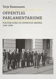 """""""Offentlig parlamentarisme - politisk strid og offentlig mening 1945-2000"""" av Terje Rasmussen"""
