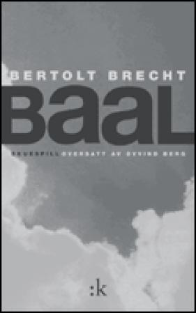 """Baal - den onde, asosiale"" av Bertolt Brecht"