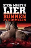 """""""Bunnen av himmelen - thriller"""" av Stein Morten Lier"""