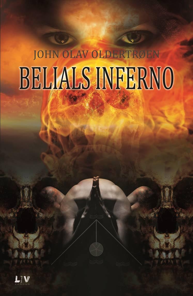"""""""Belials inferno - en fantasyroman for ungdom"""" av John Olav Oldertrøen"""