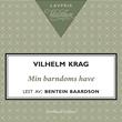 """""""Min barndoms have"""" av Vilhelm Krag"""