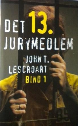 """""""Det 13. jurymedlem 1"""" av John T. Lescroart"""