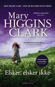 """""""Elsker, elsker ikke"""" av Mary Higgins Clark"""