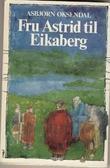 """""""Olav Trygvesson. Bd. 2 - fru Astrid til Eikaberg"""" av Asbjørn Øksendal"""