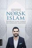 """""""Norsk islam - hvordan elske Norge og Koranen samtidig"""" av Mohammad Usman Rana"""