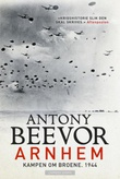 """Arnhem slaget om broene, 1944"" av Antony Beevor"