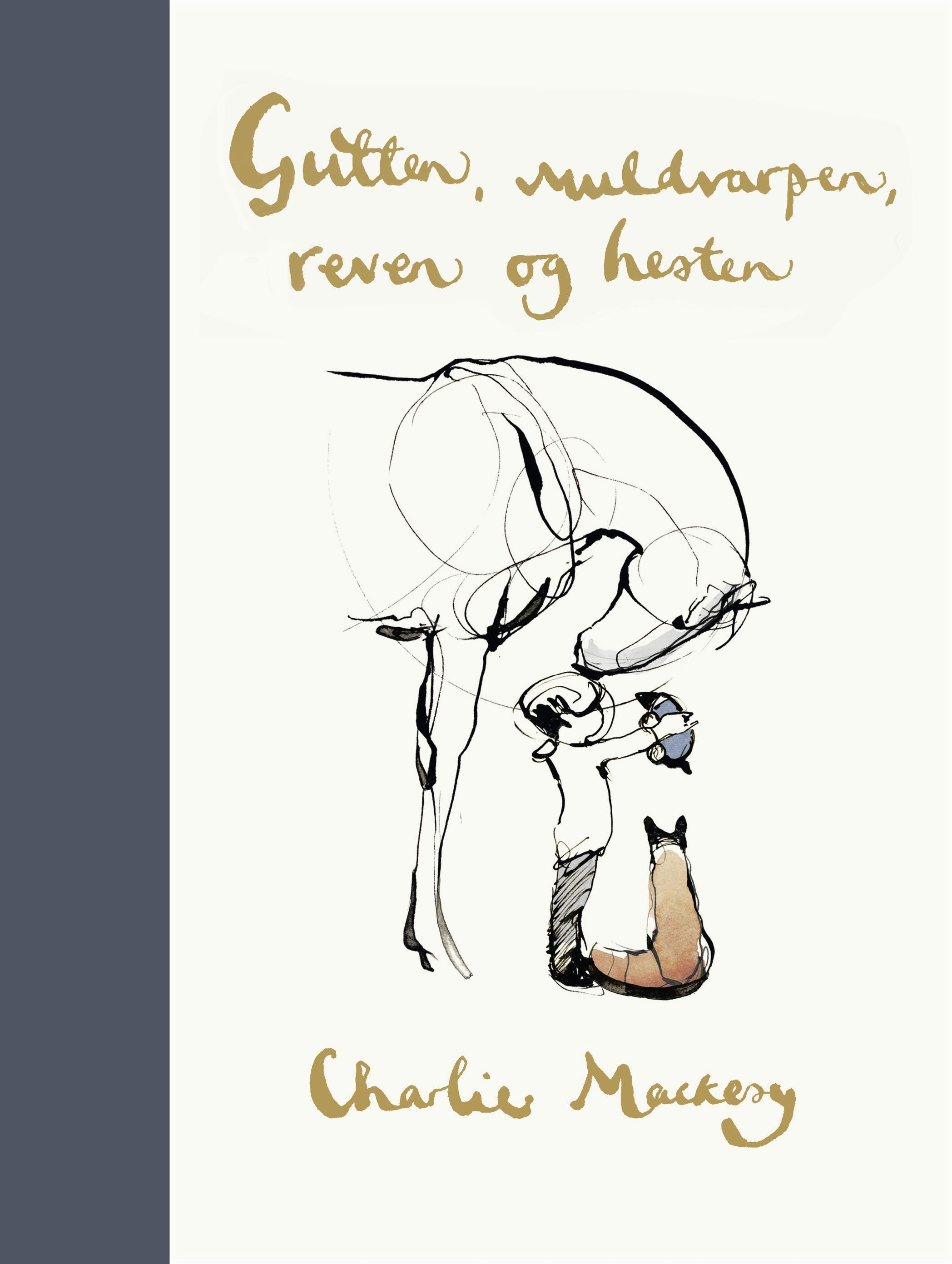 """""""Gutten, muldvarpen, reven og hesten"""" av Charlie Mackesy"""