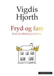 """""""Fryd og fare - essay om diktning og eksistens"""" av Vigdis Hjorth"""