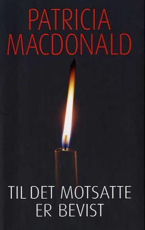 """""""Til det motsatte er bevist"""" av Patricia MacDonald"""