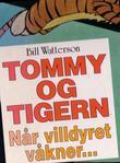"""""""Tommy og Tigern - når villdyret våkner"""" av Bill Watterson"""