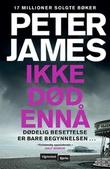 """""""Ikke død ennå"""" av Peter James"""