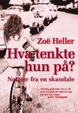 """""""Hva tenkte hun på? - notater fra en skandale"""" av Zoë Heller"""