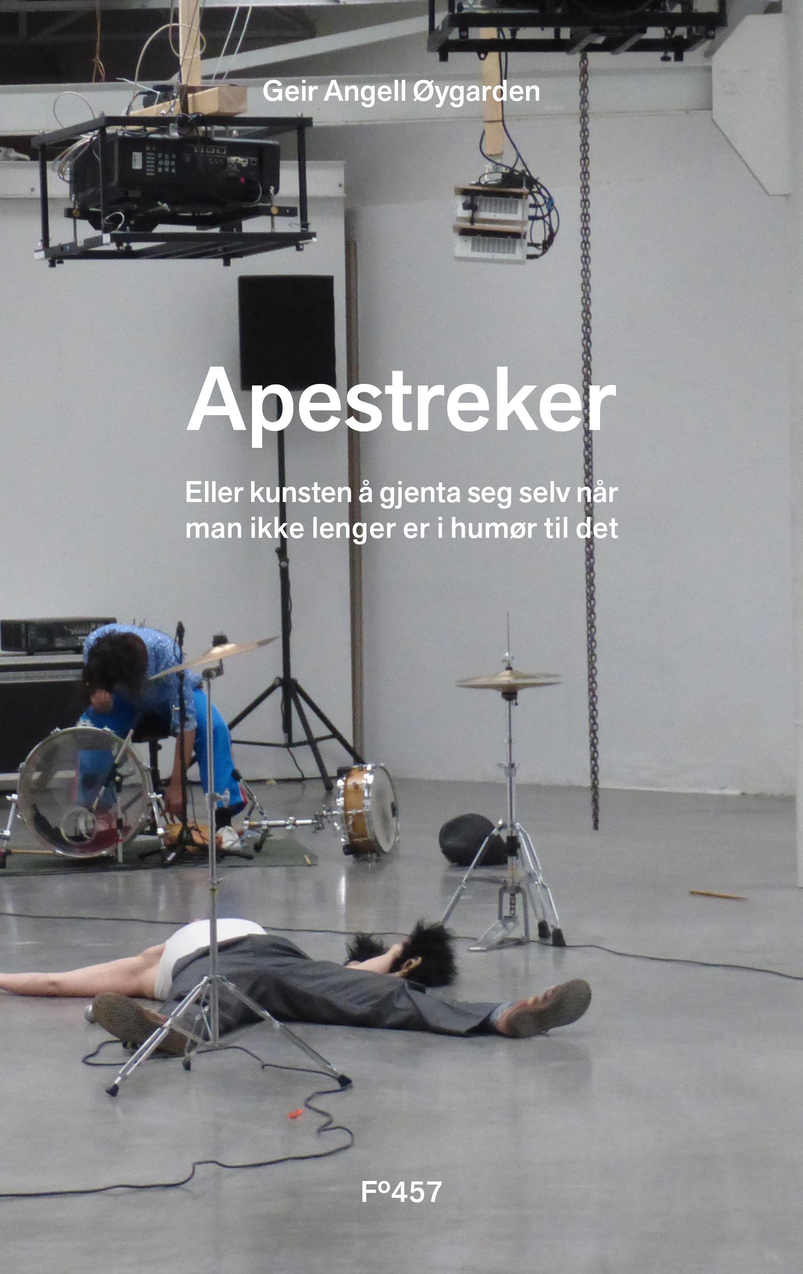 """""""Apestreker - eller kunsten å gjenta seg selv når man ikke lenger er i humør til det"""" av Geir Angell Øygarden"""