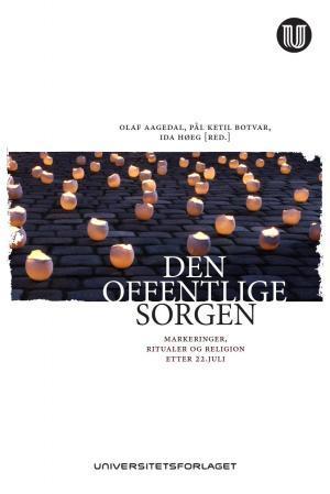 """""""Den offentlige sorgen - markeringer, ritualer og religion etter 22. juli"""" av Olaf Aagedal"""