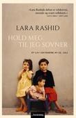 """""""Hold meg til jeg sovner - et liv i skyggene av 22.juli"""" av Lara Rashid"""