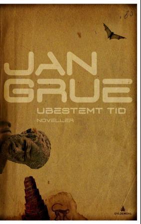 """""""Ubestemt tid - noveller"""" av Jan Grue"""