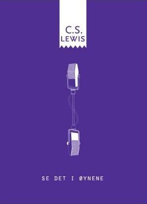 """""""Se det i øynene"""" av Clive Staple Lewis"""