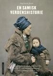 """""""En samisk verdenshistorie - hvordan et arktisk urfolk erobret verden, kolliderte med rasismen og blandet blod med kapitalismen"""" av Hugo Lauritz Jenssen"""