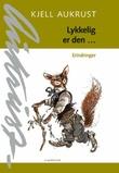 """""""Lykkelig er den - erindringer"""" av Kjell Aukrust"""