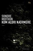 """""""Kom aldri nærmere"""" av Sondre Midthun"""