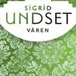 """""""Våren"""" av Sigrid Undset"""
