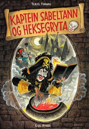 """""""Kaptein Sabeltann og heksegryta"""" av Terje Formoe"""