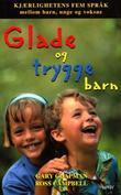 """""""Glade og trygge barn - kjærlighetens fem språk mellom barn, unge og voksne"""" av Gary Chapman"""