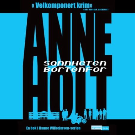 """""""Sannheten bortenfor"""" av Anne Holt"""