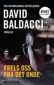 """""""Frels oss fra det onde"""" av David Baldacci"""