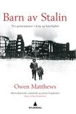 """""""Barn av Stalin tre generasjoner i krig og kjærlighet"""" av Owen Matthews"""