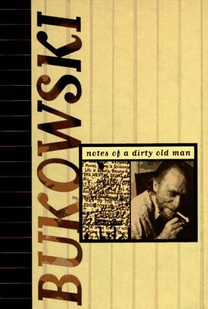 """Notes of a Dirty Old Man"" av Charles Bukowski"