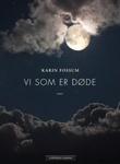"""""""Vi som er døde - dikt"""" av Karin Fossum"""