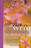 """""""Spontan helbredelse - kroppens iboende og ubegrensede evne til å helbrede seg selv"""" av Andrew Weil"""