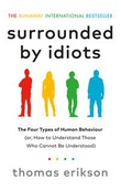 """Surrounded by Idiots - the four types of human behavior and how to effectively communicate with each in business (and in life)"" av Thomas Erikson"