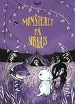 """""""Monsteret på sirkus"""" av Mats Strandberg"""