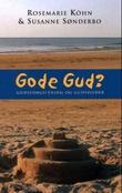 """""""Gode Gud? - gudsforgiftning og gudsbilder"""" av Rosemarie Köhn"""