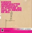 """""""Jo fortere jeg går, jo mindre er jeg"""" av Kjersti Annesdatter Skomsvold"""
