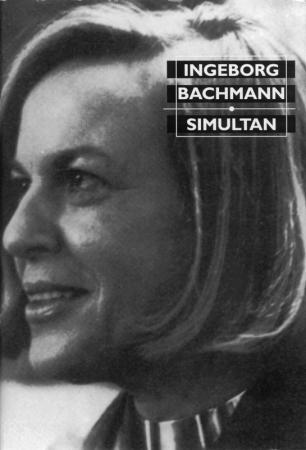 """""""Simultan - fortellinger"""" av Ingeborg Bachmann"""