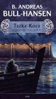 """""""Tazka Kora - horngudens tale"""" av B. Andreas Bull-Hansen"""