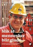 """""""Slik at mennesker blir glade historien om Jon Gjedebo, skoletaperen som ble oljegründer og milliardær"""" av Arnt Even Bøe"""