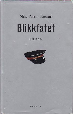"""""""Blikkfatet - roman"""" av Nils-Petter Enstad"""