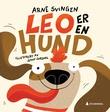 """""""Leo er en hund"""" av Arne Svingen"""