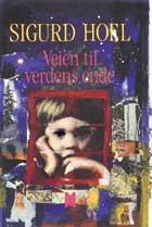 """""""Veien til verdens ende - roman"""" av Sigurd Hoel"""