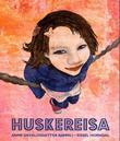"""""""Huskereisa"""" av Anne Osvaldsdatter Bjørkli"""
