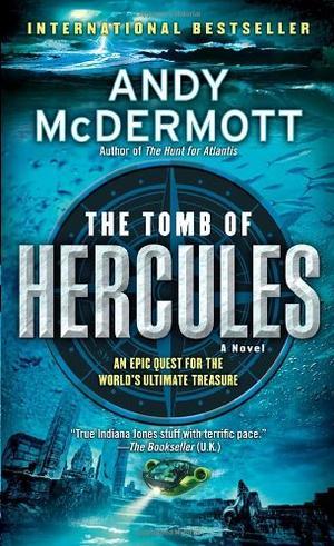 """""""The Tomb of Hercules - A Novel"""" av Andy McDermott"""