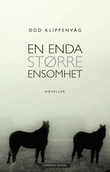 """""""En enda større ensomhet - noveller"""" av Odd Klippenvåg"""