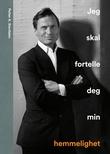 """""""Jeg skal fortelle deg min hemmelighet"""" av Petter A. Stordalen"""