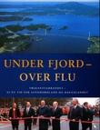 """""""Under fjord - over flu - trekantsambandet - ei ny tid for Sunnhordland og Haugalandet"""" av Kristine Sele"""